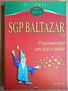 SGP BALTAZAR 5.0 - Programování pro děti a rodiče