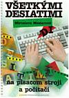 Všetkými desiatimi na písacom stroji a počítači
