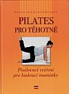 Pilates pro těhotné: Posilovací cvičení pro budoucí maminky