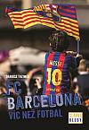 FC Barcelona - Víc než fotbal