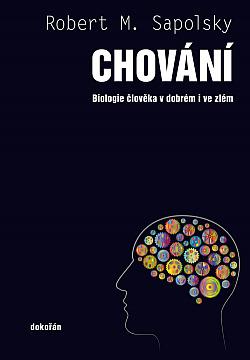 Chování – Biologie člověka v dobrém i ve zlém obálka knihy