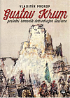 Gustav Krum: poslední romantik dobrodružné ilustrace