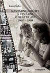 Kaviarne, krčmy a vinárne v Bratislave 1960 – 1989