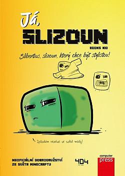 Já, slizoun - Slibertius, slizoun, který chce být stylistou!