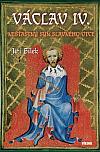 Václav IV. - Nešťastný syn slavného otce