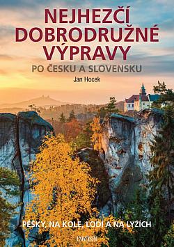 Nejhezčí dobrodružné výpravy po Česku a Slovensku obálka knihy