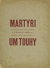 Martyrium touhy