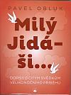 Milý Jidáši...: Dopisy očitým svědkům velikonočního příběhu