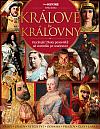 Králové a královny - Fascinující životy panovníků od starověku po současnost