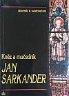 Kněz a mučedník Jan Sarkander