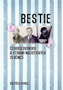 Bestie: Československo a stíhání nacistických zločinců