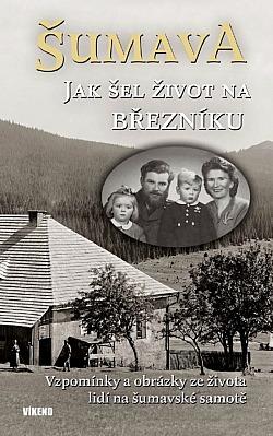 Šumava Jak šel život na Březníku