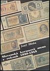 Slovenská korunová mena v rokoch 1939-1945