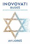Inovovati budeš: Jak izraelská vynalézavost pomáhá k nápravě světa