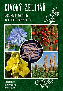 Divoký zelinář aneb Plané rostliny jako jídlo, koření i lék