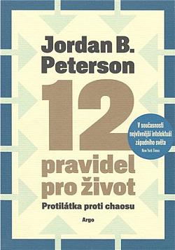 12 pravidel pro život. Protilátka proti chaosu obálka knihy