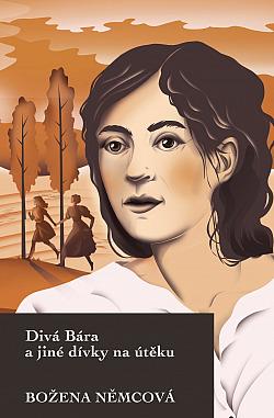 Divá Bára a jiné dívky na útěku obálka knihy