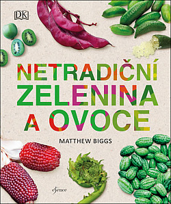Netradiční zelenina a ovoce