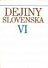 Dejiny Slovenska VI