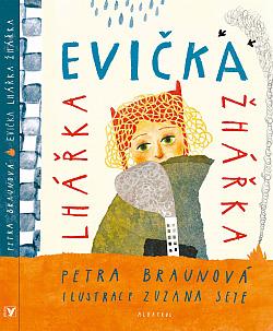 Evička lhářka žhářka
