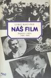 Náš film: Kapitoly z dějin (1896 - 1945)