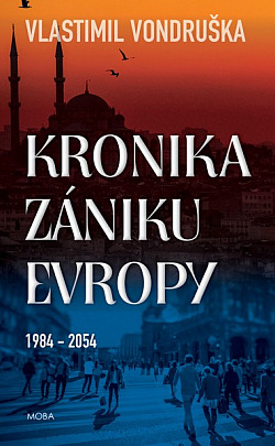 Kronika zániku Evropy: 1984–2054 obálka knihy