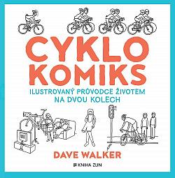 Cyklokomiks: Ilustrovaný průvodce životem na dvou kolech
