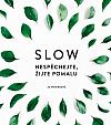 Slow – Nespěchejte, žijte pomalu