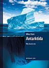 Antarktida: Můj životní sen