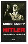 Hitler: Pět tváří jeho osobnosti