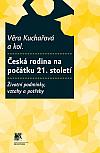 Česká rodina na počátku 21. století: Životní podmínky, vztahy a potřeby
