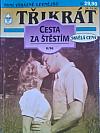 Třikrát Cesta za štěstím 8/96