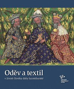 Oděv a textil v životě člověka doby lucemburské