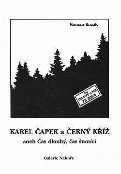 Karel Čapek a Černý Kříž aneb Čas dlouhý, čas šumící obálka knihy