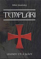 Templári - legendy cti a slávy