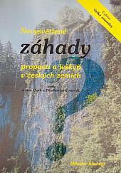 Nevysvětlené záhady propastí a jeskyň v českých zemích
