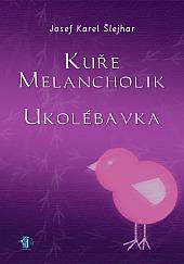 Kuře melancholik - Ukolébavka