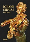 Johann Strauss - Otec a syn