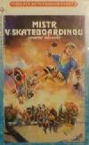 Mistr v skateboardingu