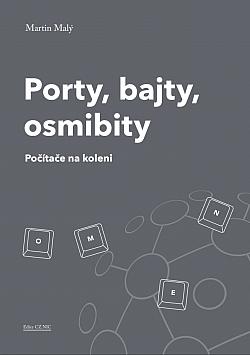 Porty, bajty, osmibity – Počítače na koleni