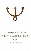 Alchymická svatba Christiana Rosenkreuze,   I. díl