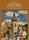 Doudlebsko od jara do zimy - Lidové zvyky, slavnosti a zábavy z jihu Čech