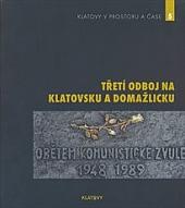 Třetí odboj na Klatovsku a Domažlicku obálka knihy