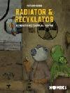 Radiator & Recyklator: Nic menšího než záchrana lidstva