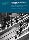 Vzdělání, dovednosti a mobilita: Zaměstnání a trh práce v České republice a Evropských zemích
