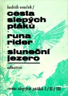 Cesta slepých ptáků / Runa Rider / Sluneční jezero
