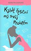 Každé řešení má svůj problém