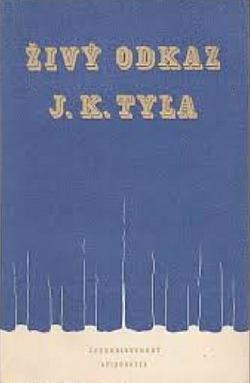 Živý odkaz J. K. Tyla