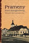 Prameny - Bad Sangerberg: Ztracené lázně západních Čech