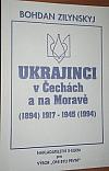 Ukrajinci v Čechách a na Moravě (1894) 1917-1945 (1994)